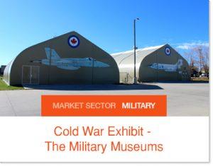 Cold War Exhibit the Military Museums Hangar Displays Sprung buildings